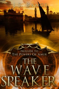 "The Wave Speaker: Prelude to ""The Powers of Amur"""