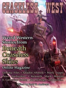 "Ceaseless West, including my story ""The Judge's Right Hand"""